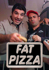 Search netflix Fat Pizza
