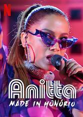 Search netflix Anitta: Made in Honório / Anitta: Made in Honorio